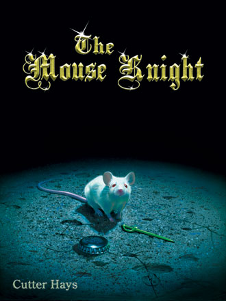 The Mouse Knight © 2006 by Cutter Hays